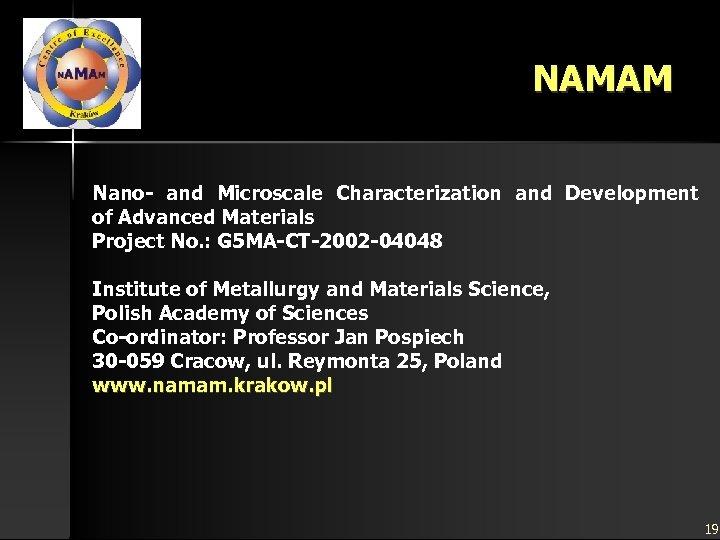 NAMAM Nano- and Microscale Characterization and Development of Advanced Materials Project No. : G