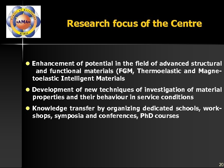 Research focus of the Centre l Enhancement of potential in the field of advanced
