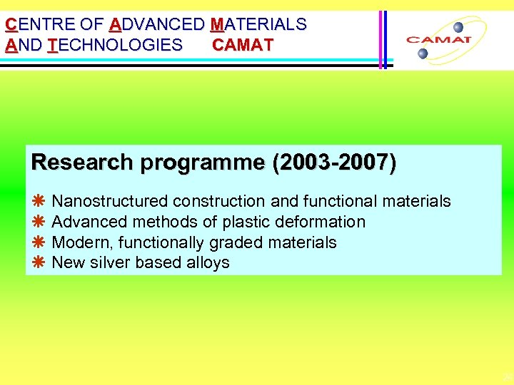 CENTRE OF ADVANCED MATERIALS AND TECHNOLOGIES CAMAT Research programme (2003 -2007) ã Nanostructured construction