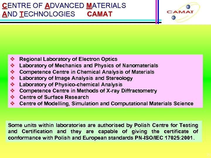CENTRE OF ADVANCED MATERIALS AND TECHNOLOGIES CAMAT v v v v Regional Laboratory of