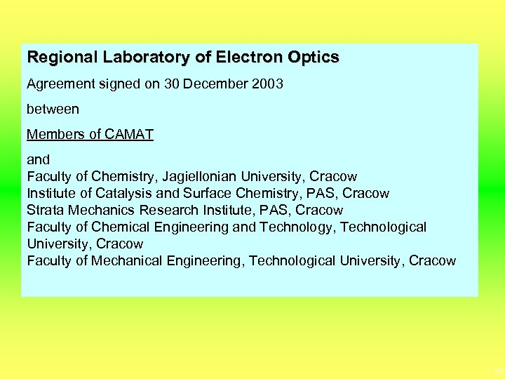 Regional Laboratory of Electron Optics Agreement signed on 30 December 2003 between Members of