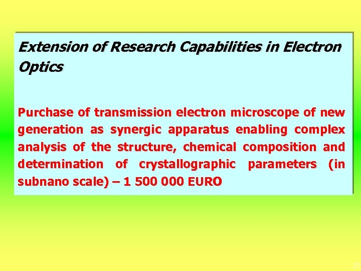 Extension of Research Capabilities in Electron Optics Purchase of transmission electron microscope of new
