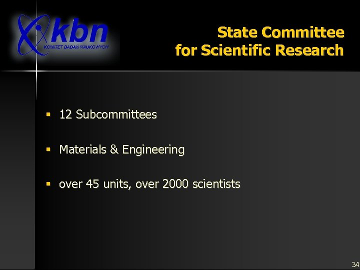State Committee for Scientific Research § 12 Subcommittees § Materials & Engineering § over