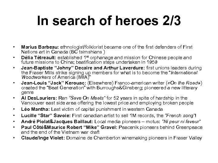 In search of heroes 2/3 • • • Marius Barbeau: ethnologist/folklorist became one of