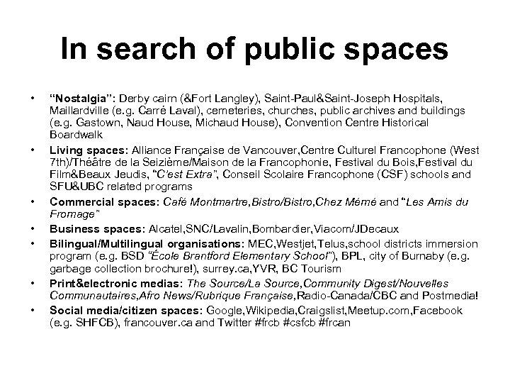 "In search of public spaces • • ""Nostalgia"": Derby cairn (&Fort Langley), Saint-Paul&Saint-Joseph Hospitals,"