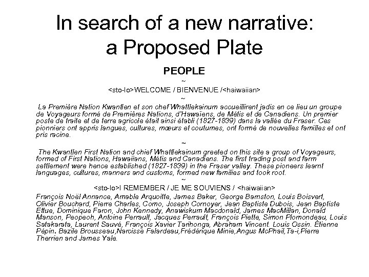 In search of a new narrative: a Proposed Plate PEOPLE ~ <sto-lo>WELCOME / BIENVENUE