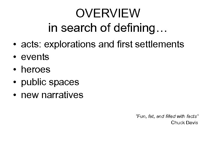 OVERVIEW in search of defining… • • • acts: explorations and first settlements events