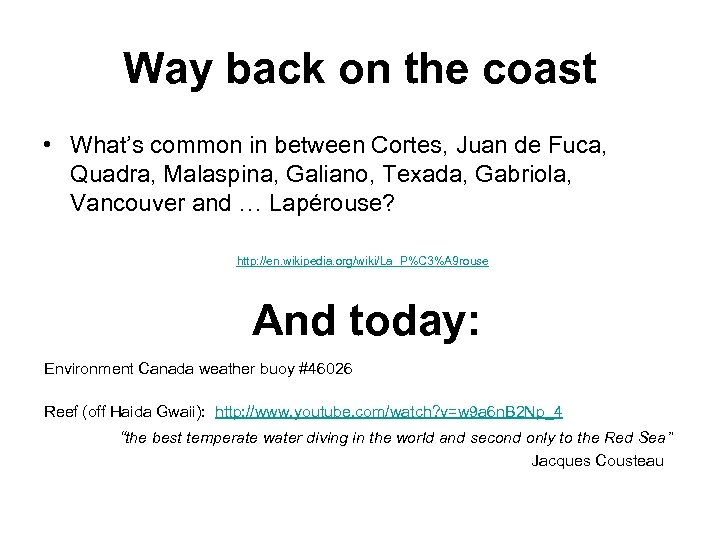 Way back on the coast • What's common in between Cortes, Juan de Fuca,
