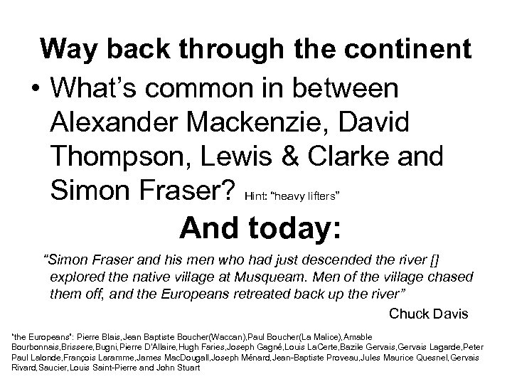 Way back through the continent • What's common in between Alexander Mackenzie, David Thompson,