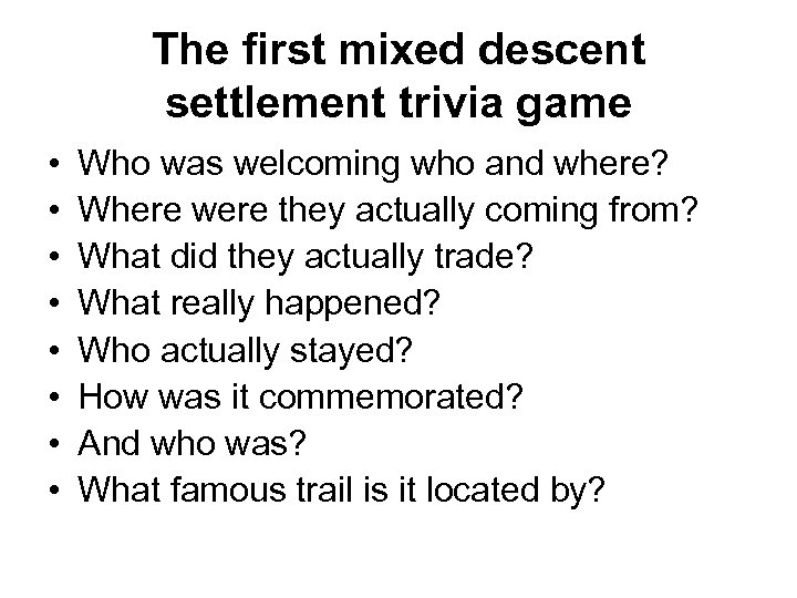 The first mixed descent settlement trivia game • • Who was welcoming who and