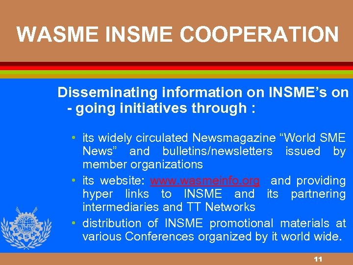 WASME INSME COOPERATION Disseminating information on INSME's on - going initiatives through : •