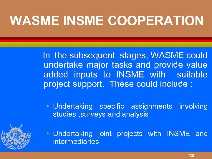 WASME INSME COOPERATION In the subsequent stages, WASME could undertake major tasks and provide