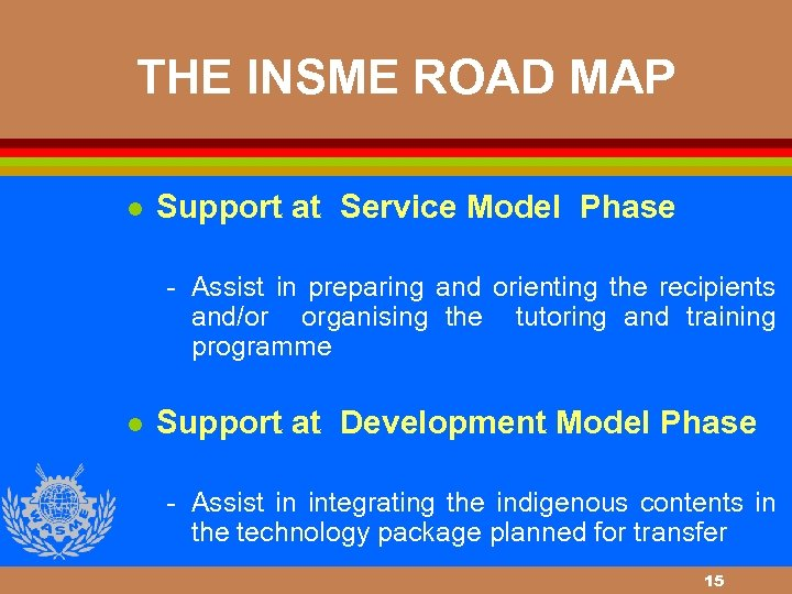 THE INSME ROAD MAP l Support at Service Model Phase Assist in preparing and
