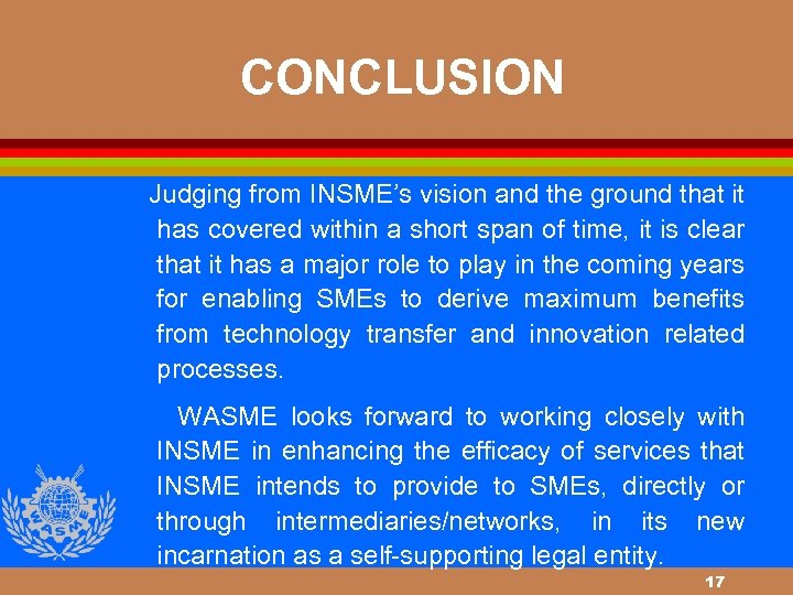 CONCLUSION Judging from INSME's vision and the ground that it has covered within a