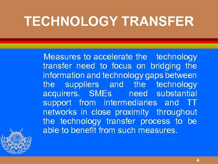TECHNOLOGY TRANSFER Measures to accelerate the technology transfer need to focus on bridging the