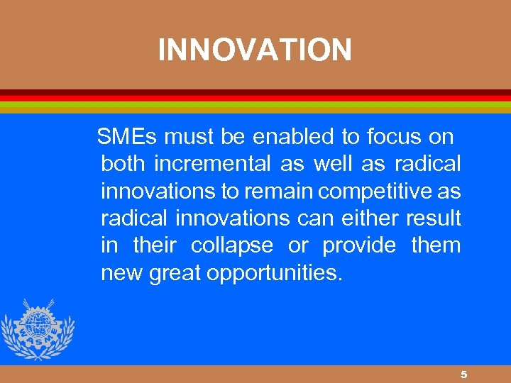 INNOVATION SMEs must be enabled to focus on both incremental as well as radical
