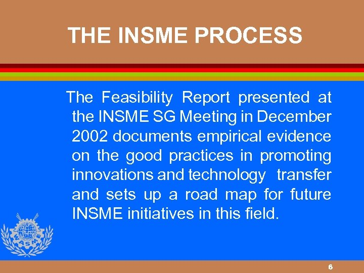 THE INSME PROCESS The Feasibility Report presented at the INSME SG Meeting in December