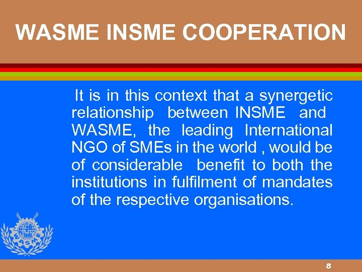 WASME INSME COOPERATION It is in this context that a synergetic relationship between INSME