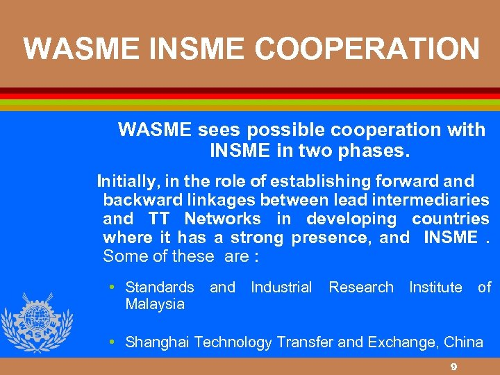 WASME INSME COOPERATION WASME sees possible cooperation with INSME in two phases. Initially, in