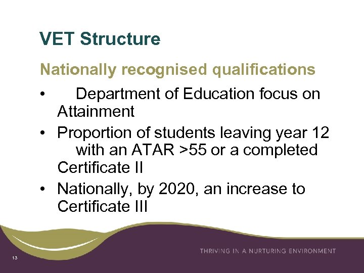 VET Structure Nationally recognised qualifications • Department of Education focus on Attainment • Proportion