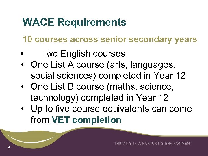 WACE Requirements 10 courses across senior secondary years • Two English courses • One