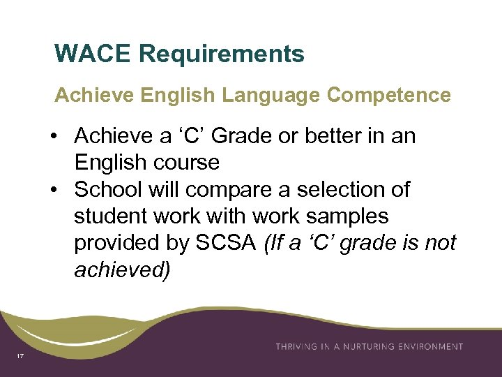 WACE Requirements Achieve English Language Competence • Achieve a 'C' Grade or better in