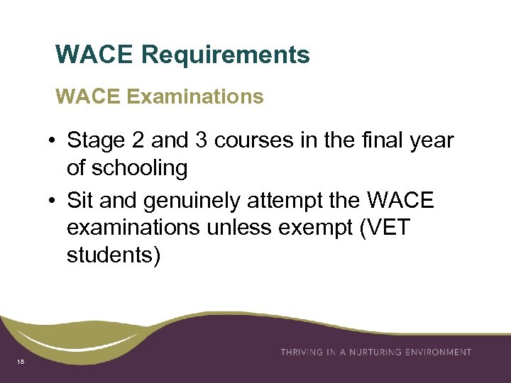 WACE Requirements WACE Examinations • Stage 2 and 3 courses in the final year