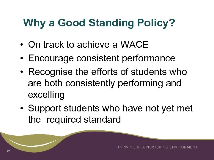 Why a Good Standing Policy? • On track to achieve a WACE • Encourage
