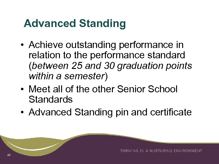 Advanced Standing • Achieve outstanding performance in relation to the performance standard (between 25