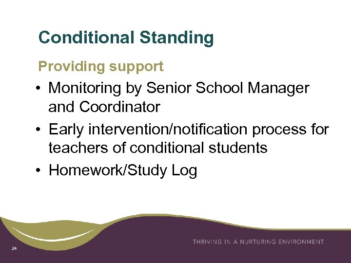 Conditional Standing Providing support • Monitoring by Senior School Manager and Coordinator • Early