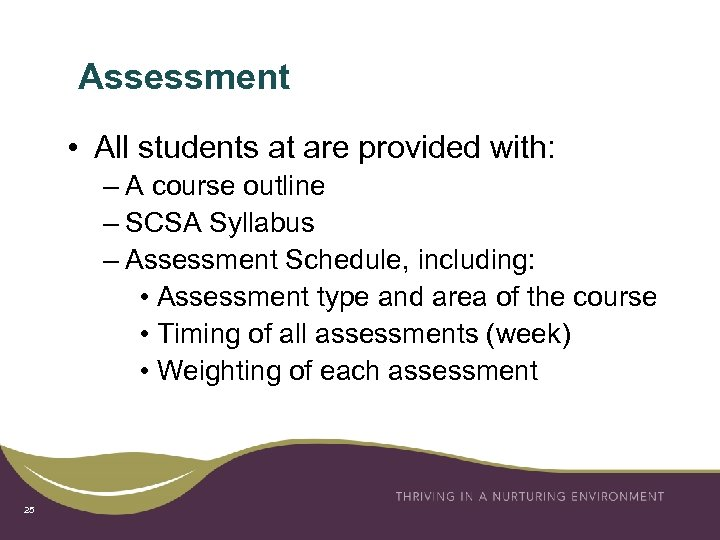 Assessment • All students at are provided with: – A course outline – SCSA