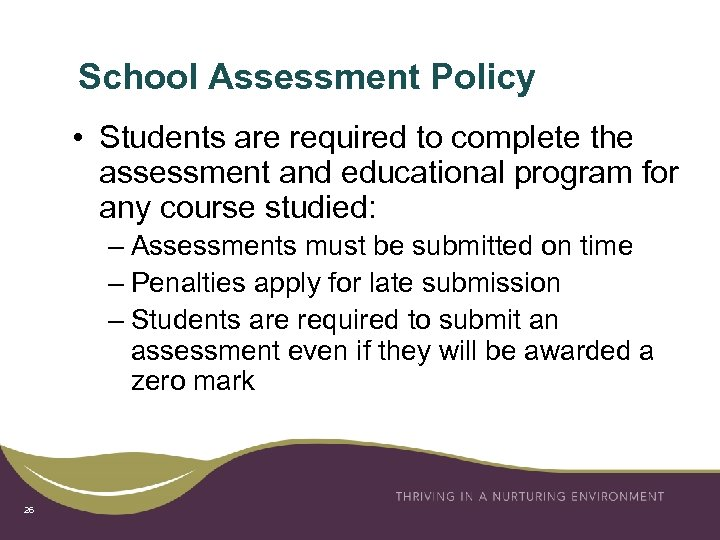School Assessment Policy • Students are required to complete the assessment and educational program