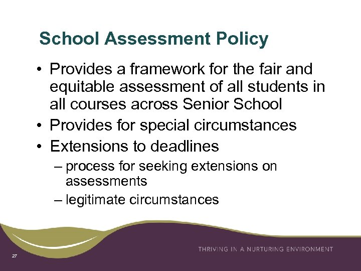 School Assessment Policy • Provides a framework for the fair and equitable assessment of