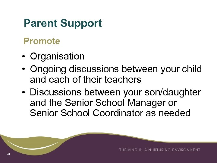 Parent Support Promote • Organisation • Ongoing discussions between your child and each of