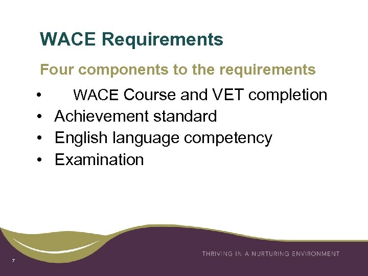 WACE Requirements Four components to the requirements • WACE Course and VET completion •