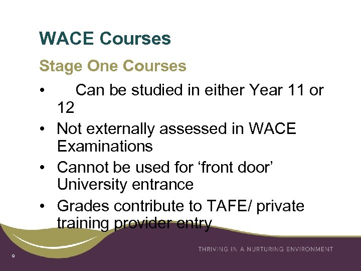WACE Courses Stage One Courses • Can be studied in either Year 11 or