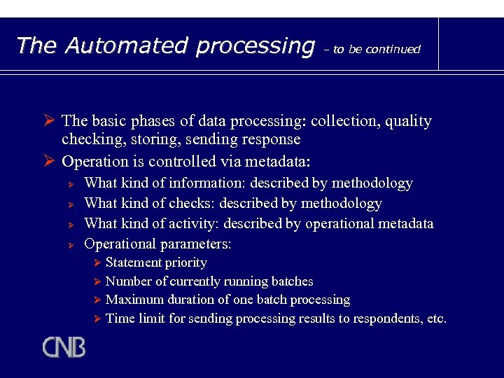 The Automated processing – to be continued Ø The basic phases of data processing: