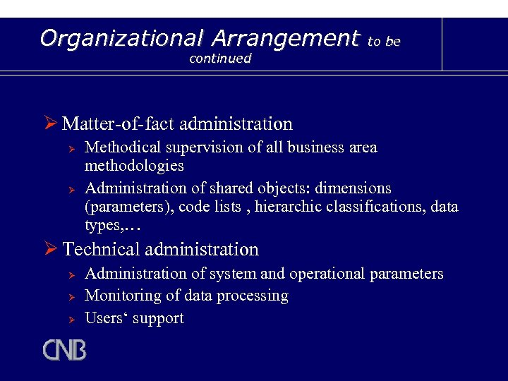 Organizational Arrangement to be continued Ø Matter-of-fact administration Ø Ø Methodical supervision of all