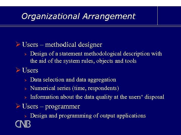 Organizational Arrangement Ø Users – methodical designer Ø Design of a statement methodological description