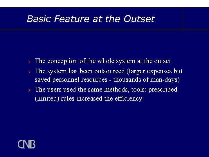 Basic Feature at the Outset Ø Ø Ø The conception of the whole system
