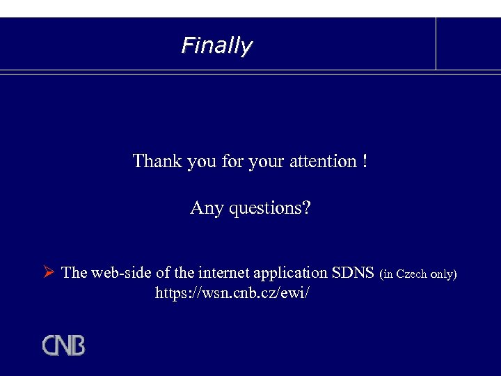 Finally Thank you for your attention ! Any questions? Ø The web-side of the