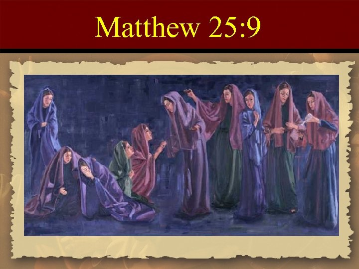 Matthew 25: 9