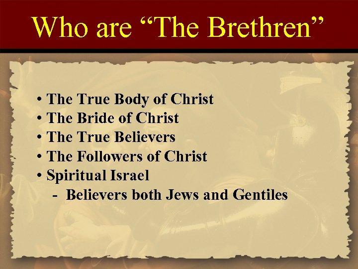 """Who are """"The Brethren"""" • The True Body of Christ • The Bride of"""