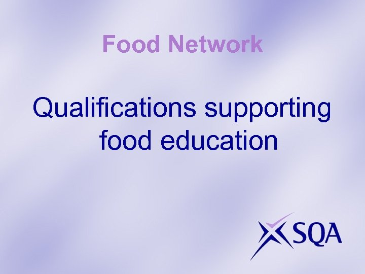 Food Network Qualifications supporting food education