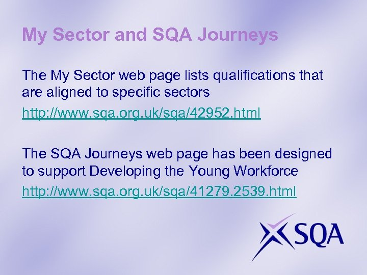 My Sector and SQA Journeys The My Sector web page lists qualifications that are