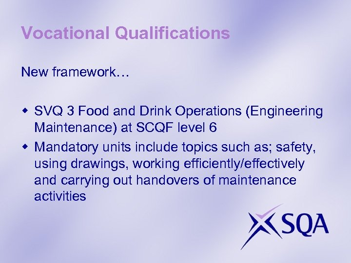 Vocational Qualifications New framework… w SVQ 3 Food and Drink Operations (Engineering Maintenance) at