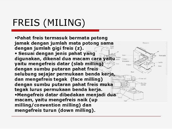 FREIS (MILING) • Pahat freis termasuk bermata potong jamak dengan jumlah mata potong sama