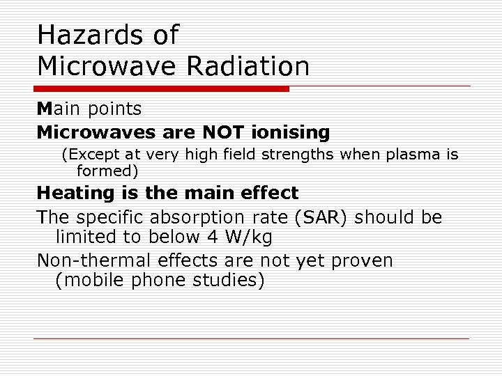 Hazards of Microwave Radiation Main points Microwaves are NOT ionising (Except at very high