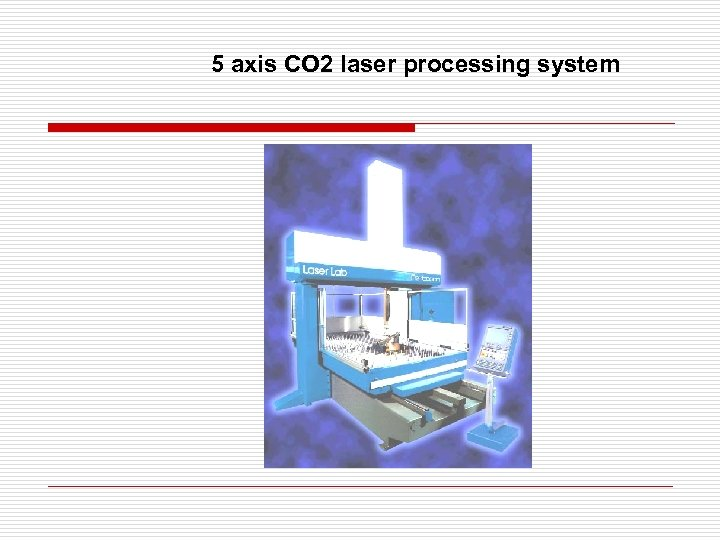 5 axis CO 2 laser processing system