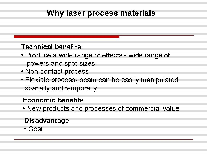 Why laser process materials Technical benefits • Produce a wide range of effects -